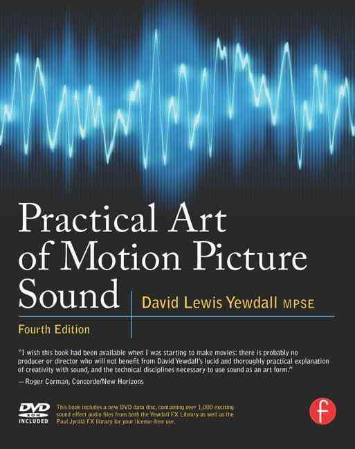 Practical Art of Motion Picture Sound By Yewdall, David Lewis