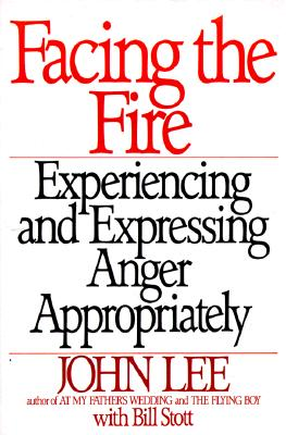 Facing the Fire By Lee, John H./ Stott, Bill