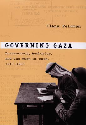 Governing Gaza By Feldman, Ilana