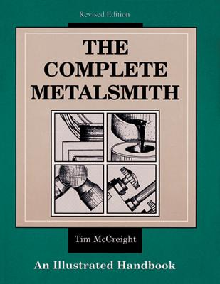 The Complete Metalsmith By McCreight, Tim