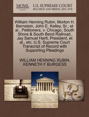 Gale Ecco, U.S. Supreme Court Records William Henning Rubin, Morton H. Bernstein, John E. Kelley, Sr., et al., Petitioners, V. Chicago, South Shore & South Bend Railr at Sears.com