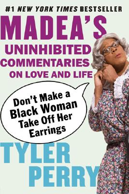 Don't Make a Black Woman Take Off Her Earrings By Perry, Tyler