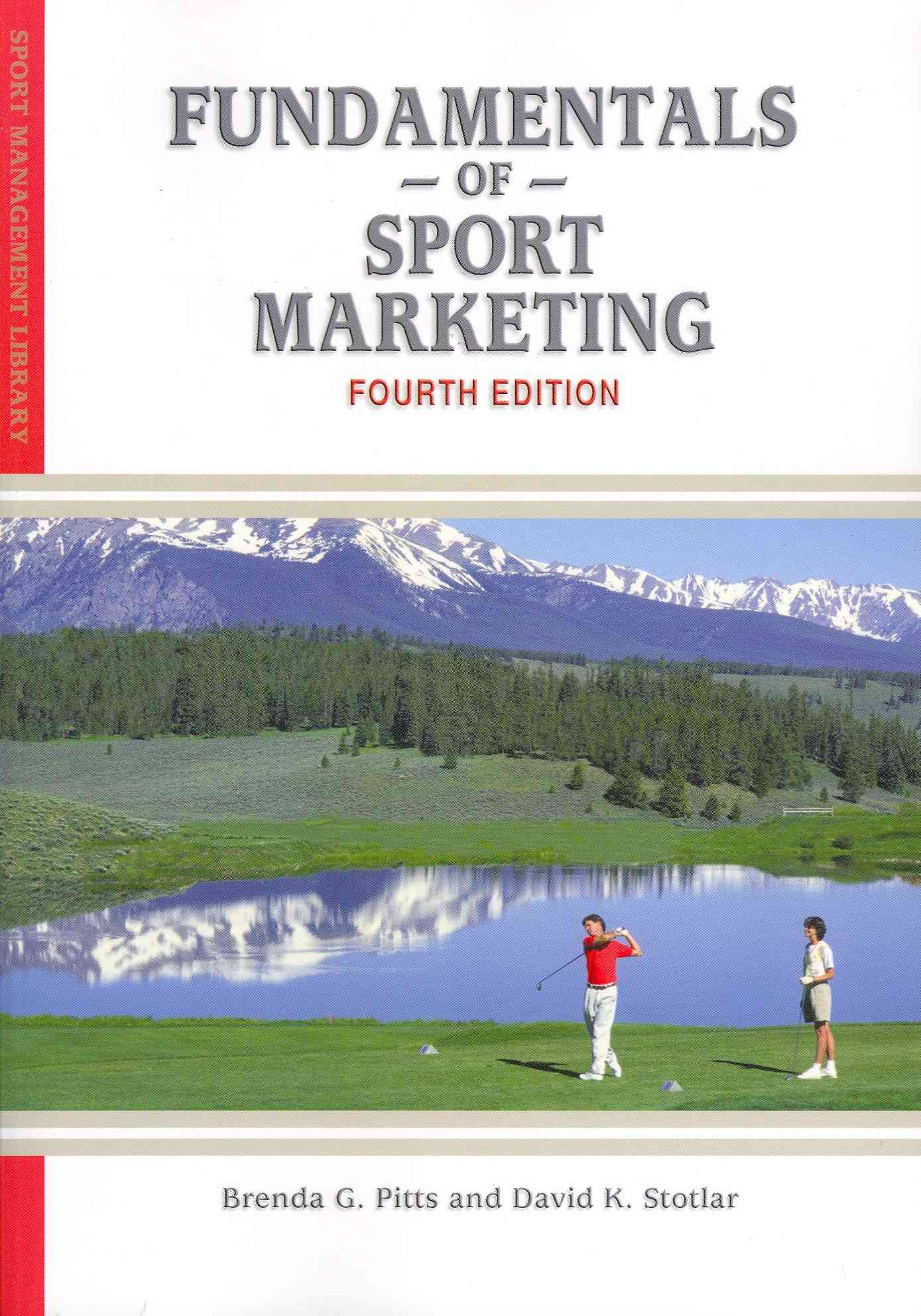 Fundamentals of Sport Marketing By Pitts, Brenda G./ Stotlar, David K.